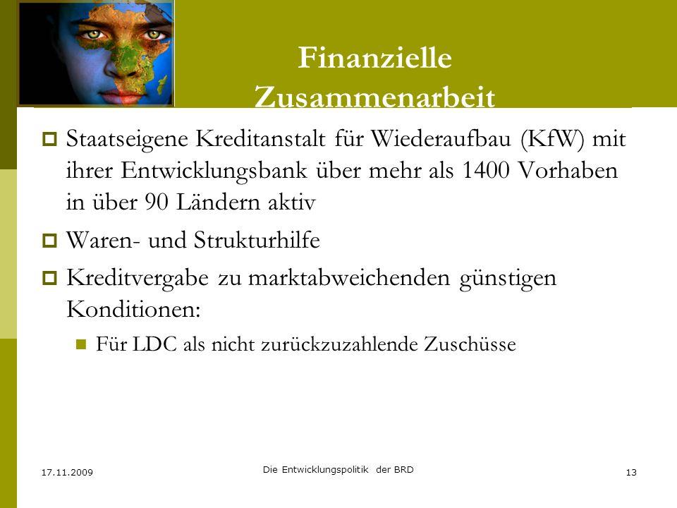Finanzielle Zusammenarbeit Staatseigene Kreditanstalt für Wiederaufbau (KfW) mit ihrer Entwicklungsbank über mehr als 1400 Vorhaben in über 90 Ländern