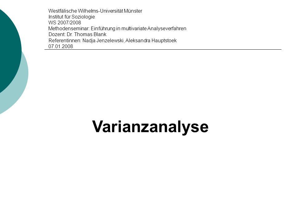 Problemstellung (allgemein) wichtigstes Analyseverfahren zur Auswertung von Experimenten Aufgabe der Varianzanalyse: Untersuchung der Wirkung einer (oder mehrerer) unabhängiger Variablen (x) auf eine (oder mehrere) abhängige Variable (y) Formulierung von Kausalbeziehungen (Ursache-Wirkungs- Beziehungen), wobei die unabhängige(n) Variable(n) lediglich nominal skaliert, die abhängige Variable metrisch skaliert sein muss
