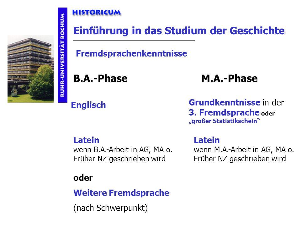 Einführung in das Studium der Geschichte B.A.-PhaseM.A.-Phase Englisch Latein wenn B.A.-Arbeit in AG, MA o. Früher NZ geschrieben wird Latein wenn M.A