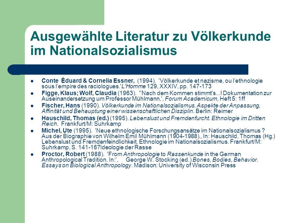 Ausgewählte Literatur zu Völkerkunde im Nationalsozialismus Conte Éduard & Cornelia Essner, (1994). 'Völkerkunde et nazisme, ou lethnologie sous lempi
