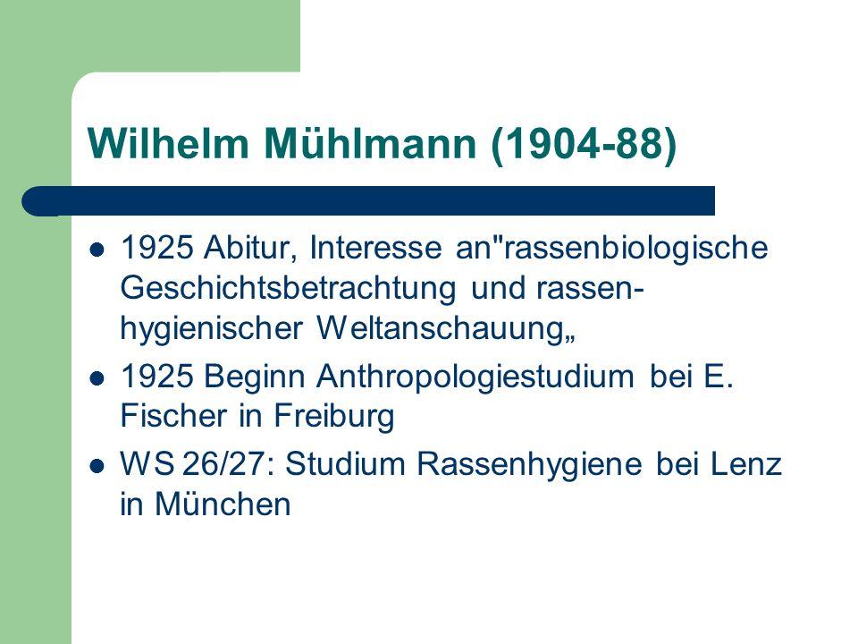Wilhelm Mühlmann (1904-88) 1925 Abitur, Interesse an