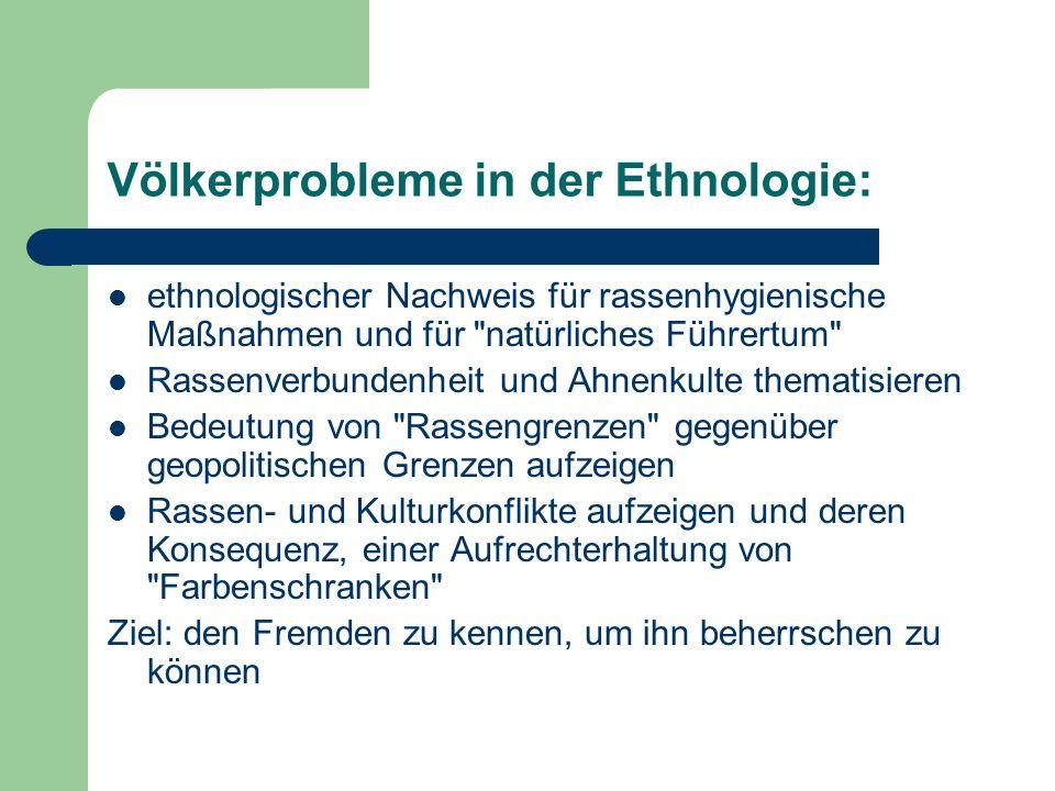 Völkerprobleme in der Ethnologie: ethnologischer Nachweis für rassenhygienische Maßnahmen und für