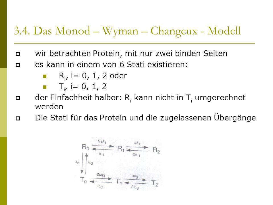 wir betrachten Protein, mit nur zwei binden Seiten es kann in einem von 6 Stati existieren: R i, i= 0, 1, 2 oder T i, i= 0, 1, 2 der Einfachheit halber: R i kann nicht in T i umgerechnet werden Die Stati für das Protein und die zugelassenen Übergänge 3.4.