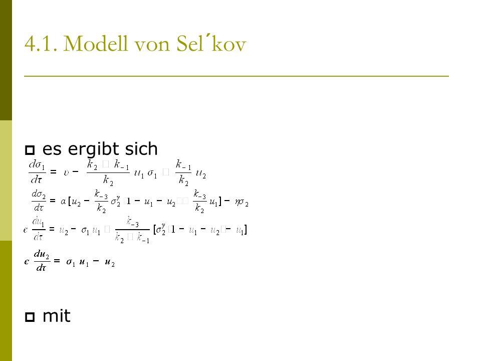 4.1. Modell von Sel´kov es ergibt sich mit