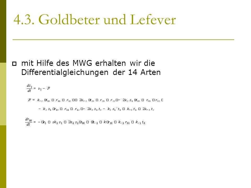 4.3. Goldbeter und Lefever mit Hilfe des MWG erhalten wir die Differentialgleichungen der 14 Arten