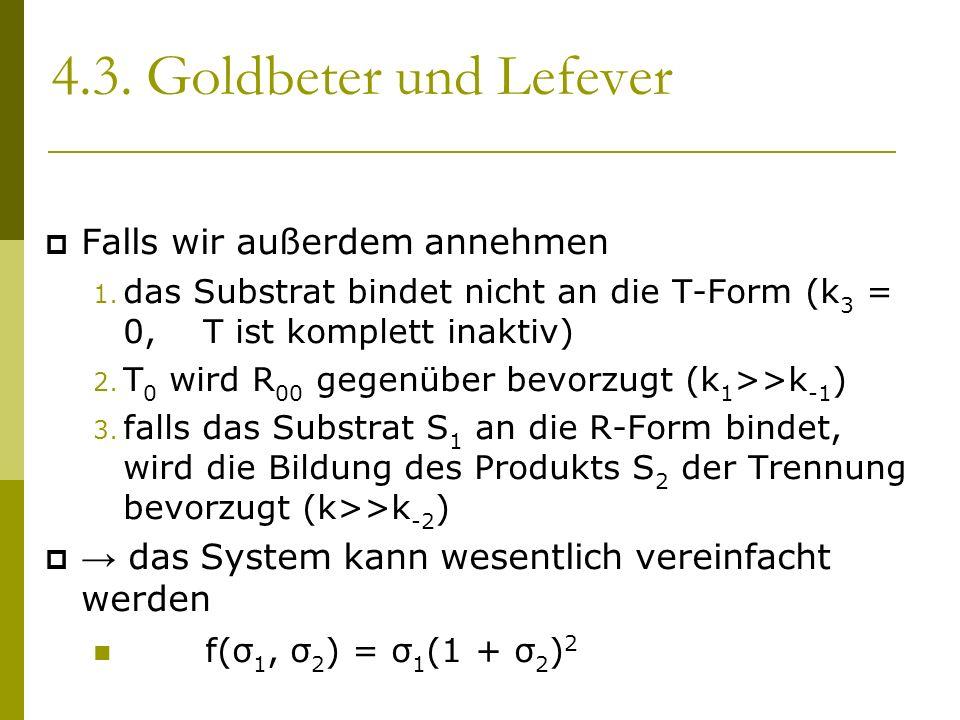 4.3. Goldbeter und Lefever Falls wir außerdem annehmen 1.