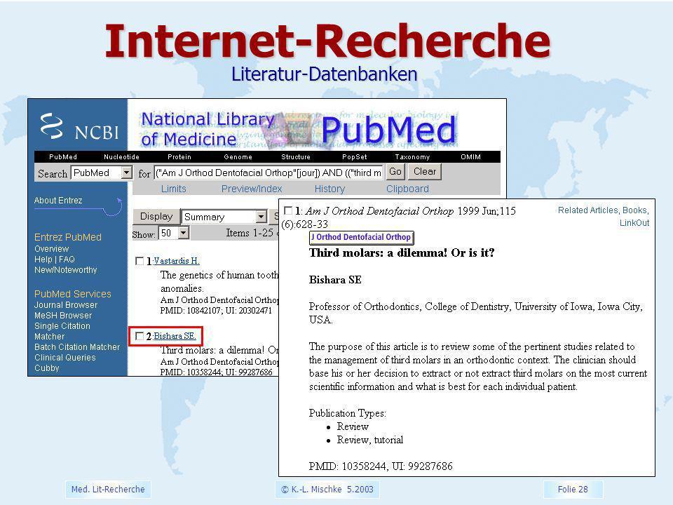 © K.-L. Mischke 5.2003 Folie 28 Med. Lit-RechercheInternet-RechercheLiteratur-Datenbanken
