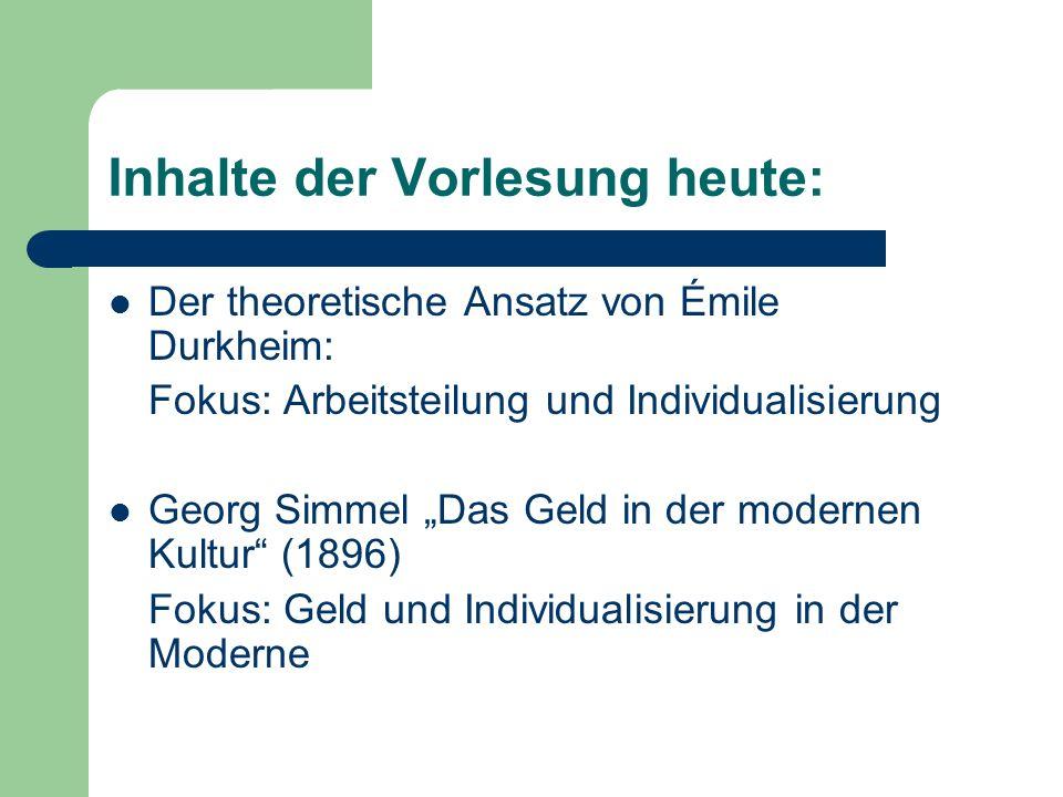 Émile Durkheim 1887 Lehrstuhl für Sozialwissenschaft in Bordeaux Später Lehrstuhl für Soziologie an der Sorbonne in Paris Definition Soziologie: Gesellschaft, soziale Gesetzmäßigkeiten, kollektive Vorstellungen, soziale Tatsachen