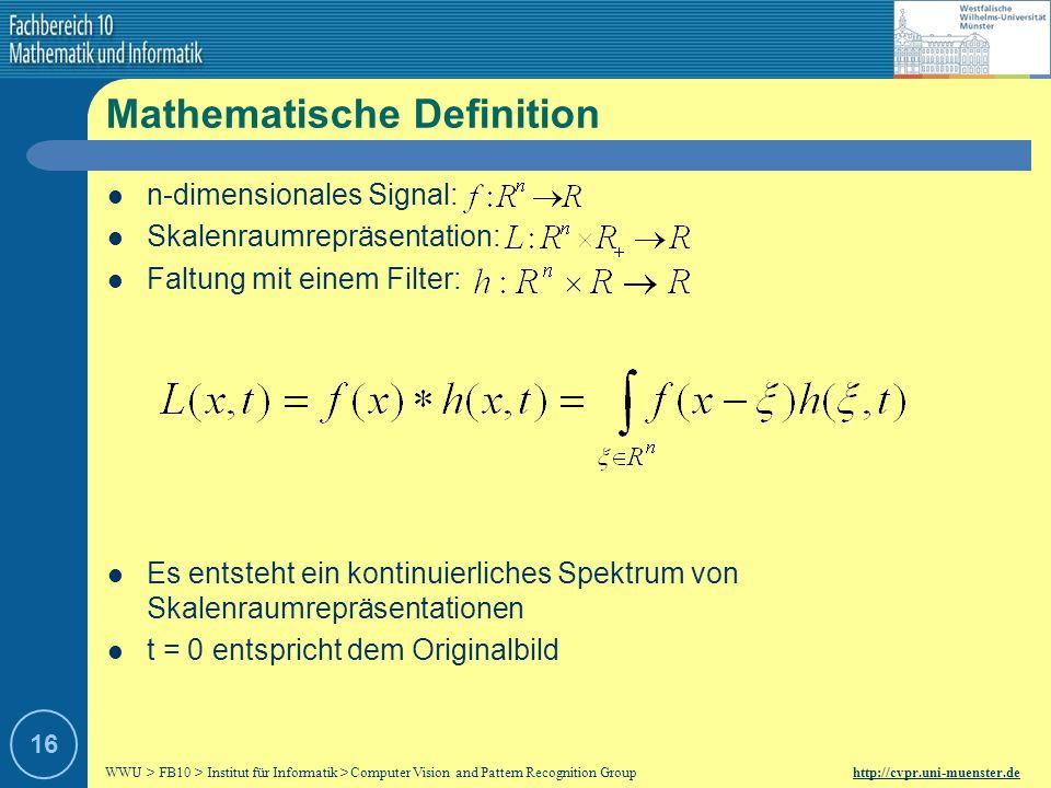 WWU > FB10 > Institut für Informatik > Computer Vision and Pattern Recognition Group http://cvpr.uni-muenster.de 15 Beispiel Skalenraumrepräsentationen zum Parameter t = 0, 2, 8, 16, 32