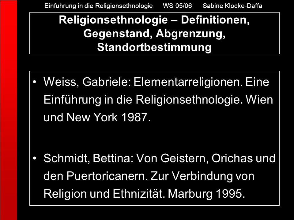 Weiss, Gabriele: Elementarreligionen. Eine Einführung in die Religionsethnologie. Wien und New York 1987. Schmidt, Bettina: Von Geistern, Orichas und