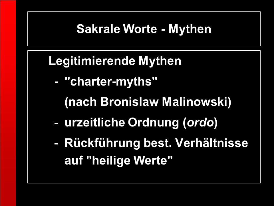 Sakrale Worte - Mythen Legitimierende Mythen -