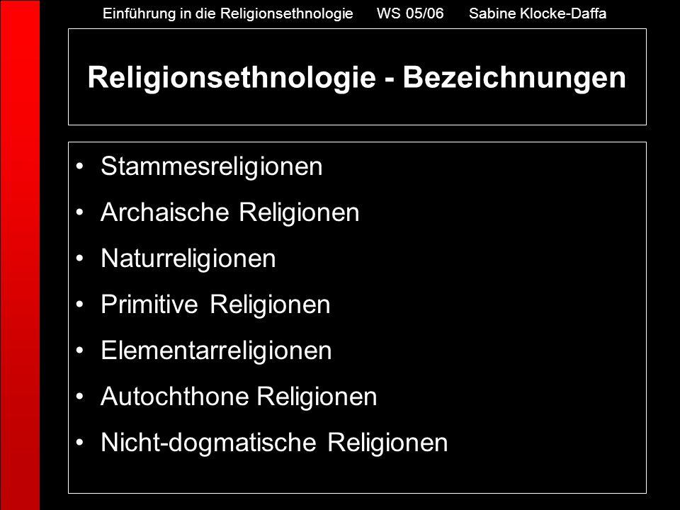 Stammesreligionen Archaische Religionen Naturreligionen Primitive Religionen Elementarreligionen Autochthone Religionen Nicht-dogmatische Religionen R