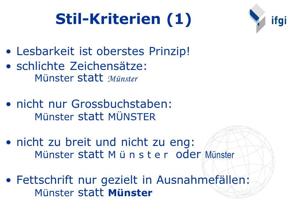 Lesbarkeit ist oberstes Prinzip! schlichte Zeichensätze: Münster statt Münster nicht nur Grossbuchstaben: Münster statt MÜNSTER nicht zu breit und nic