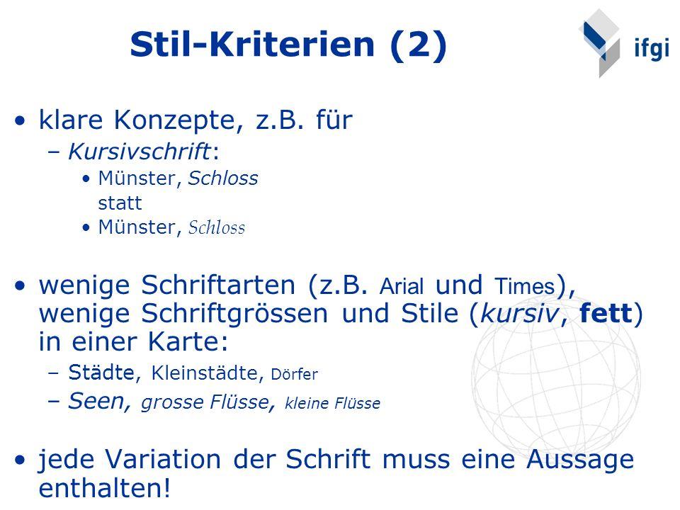 klare Konzepte, z.B. für –Kursivschrift: Münster, Schloss statt Münster, Schloss wenige Schriftarten (z.B. Arial und Times ), wenige Schriftgrössen un
