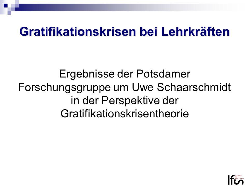 Gratifikationskrisen bei Lehrkräften Ergebnisse der Potsdamer Forschungsgruppe um Uwe Schaarschmidt in der Perspektive der Gratifikationskrisentheorie