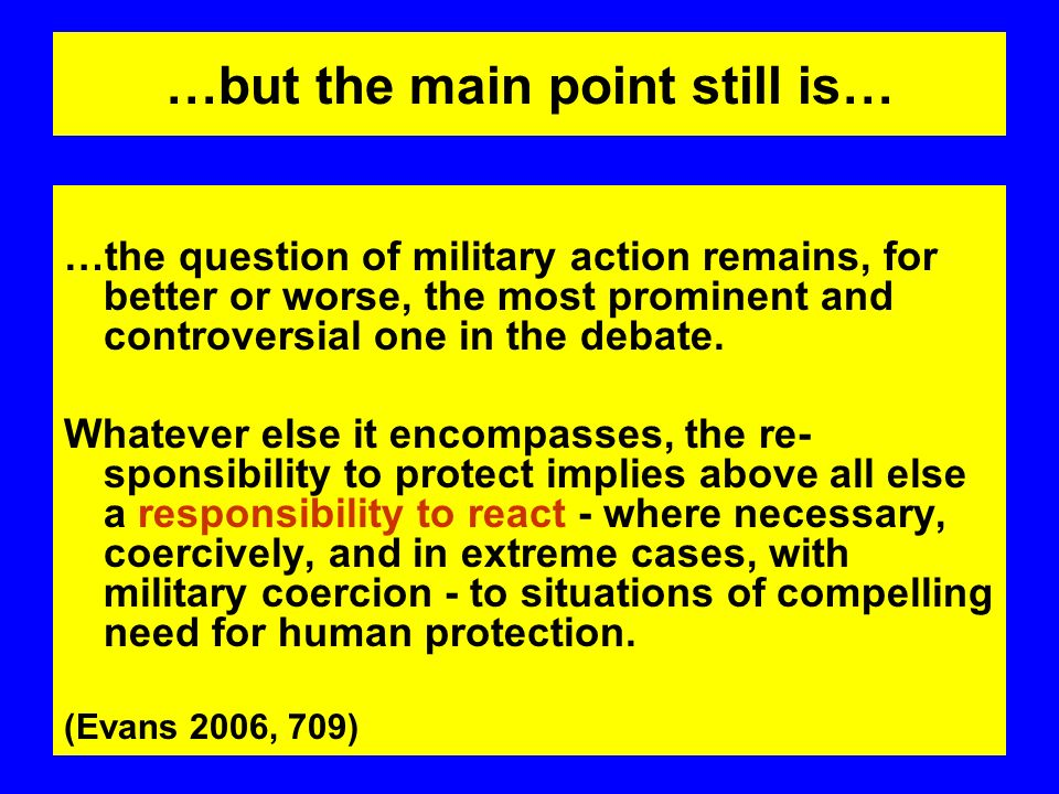 …but the main point still is… …the question of military action remains, for better or worse, the most prominent and controversial one in the debate.