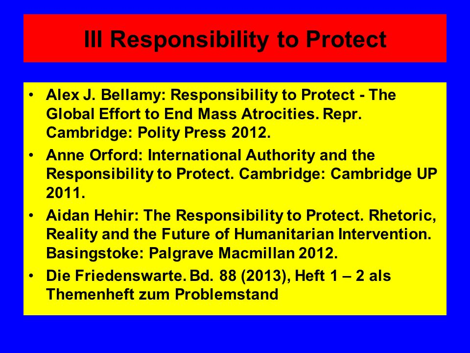 R2P – the question of legitimacy ICISS identified five criteria of legitimacy to be applied by the Security Council to any intervention decision: (1) Just Cause: Is there serious and irreparable harm occurring to human beings, or imminently likely to occur, of the following kind: A.