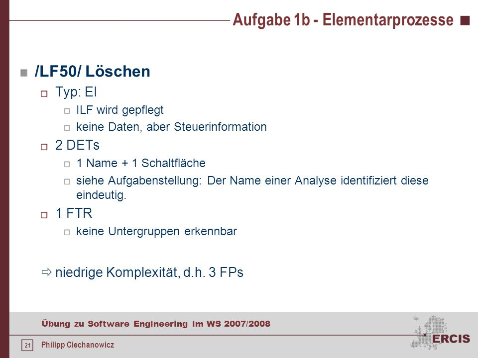 20 Übung zu Software Engineering im WS 2007/2008 Philipp Ciechanowicz Aufgabe 1b - Elementarprozesse /LF40/ Navigation Typ: EQ Informationen werden pr