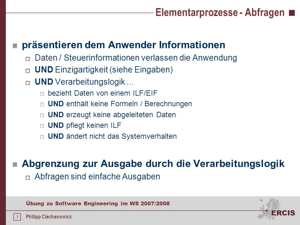 27 Übung zu Software Engineering im WS 2007/2008 Philipp Ciechanowicz Literatur Benjamin Poensgen, Bertram Bock: Function-Point- Analyse.