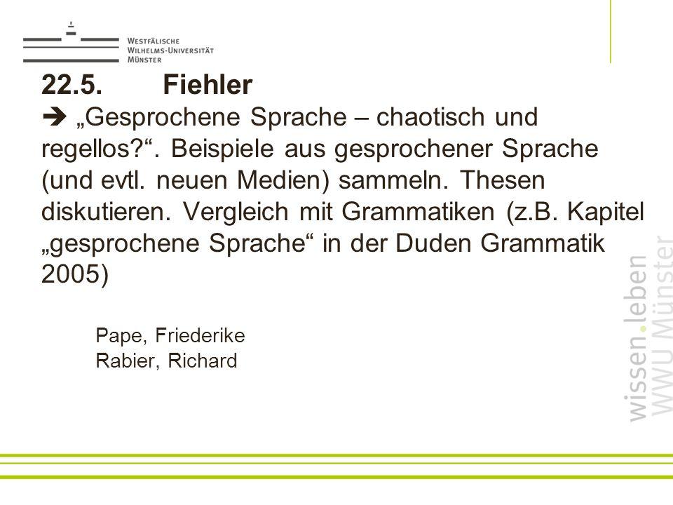 22.5.Fiehler Gesprochene Sprache – chaotisch und regellos?.