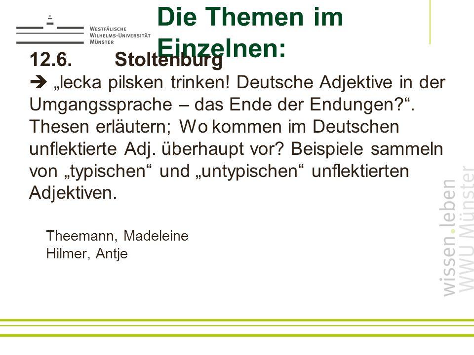 Die Themen im Einzelnen: 12.6.Stoltenburg lecka pilsken trinken.