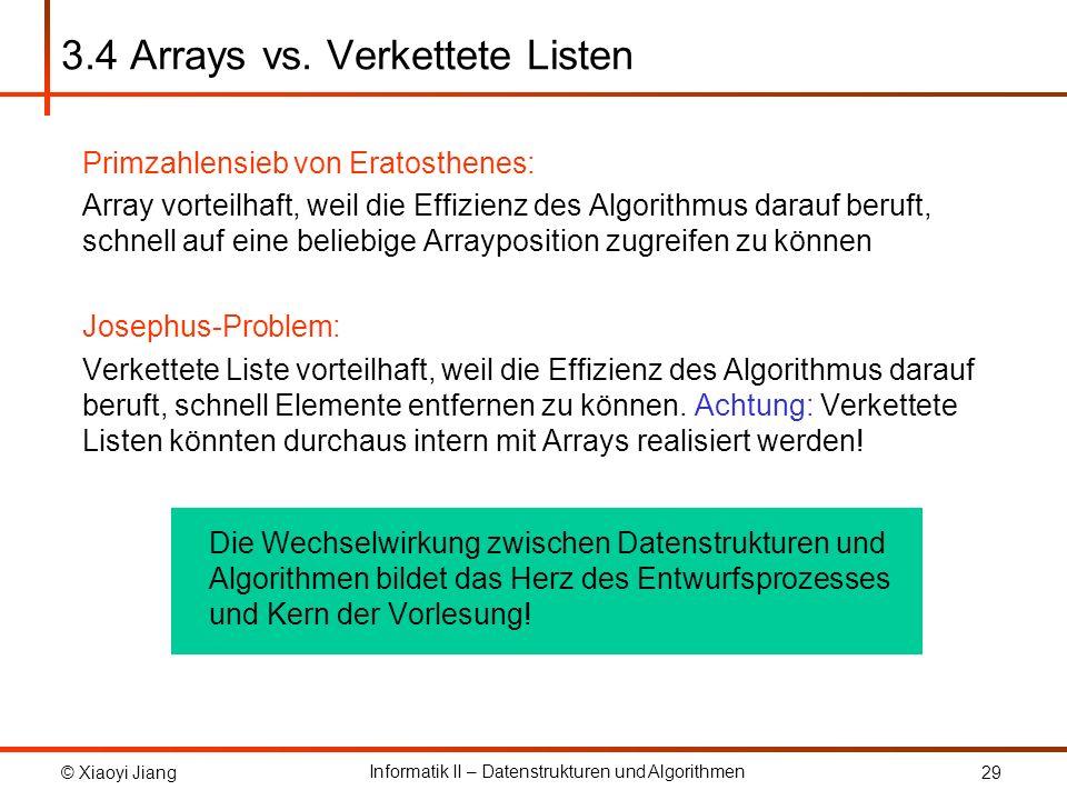 © Xiaoyi Jiang Informatik II – Datenstrukturen und Algorithmen 29 3.4 Arrays vs.