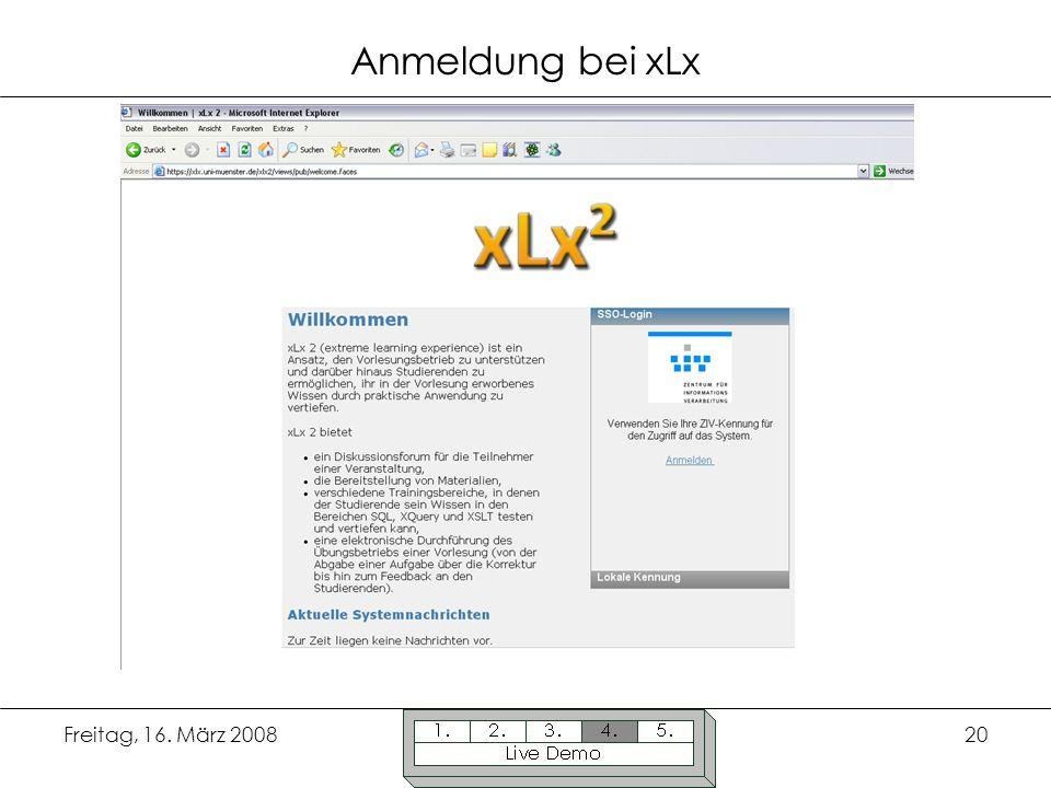 Freitag, 16. März 200820 Anmeldung bei xLx