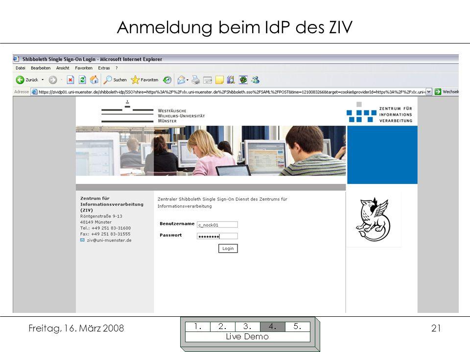 Freitag, 16. März 200821 Anmeldung beim IdP des ZIV