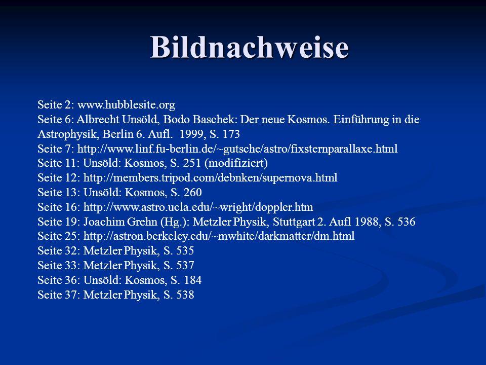 Bildnachweise Seite 2: www.hubblesite.org Seite 6: Albrecht Unsöld, Bodo Baschek: Der neue Kosmos. Einführung in die Astrophysik, Berlin 6. Aufl. 1999