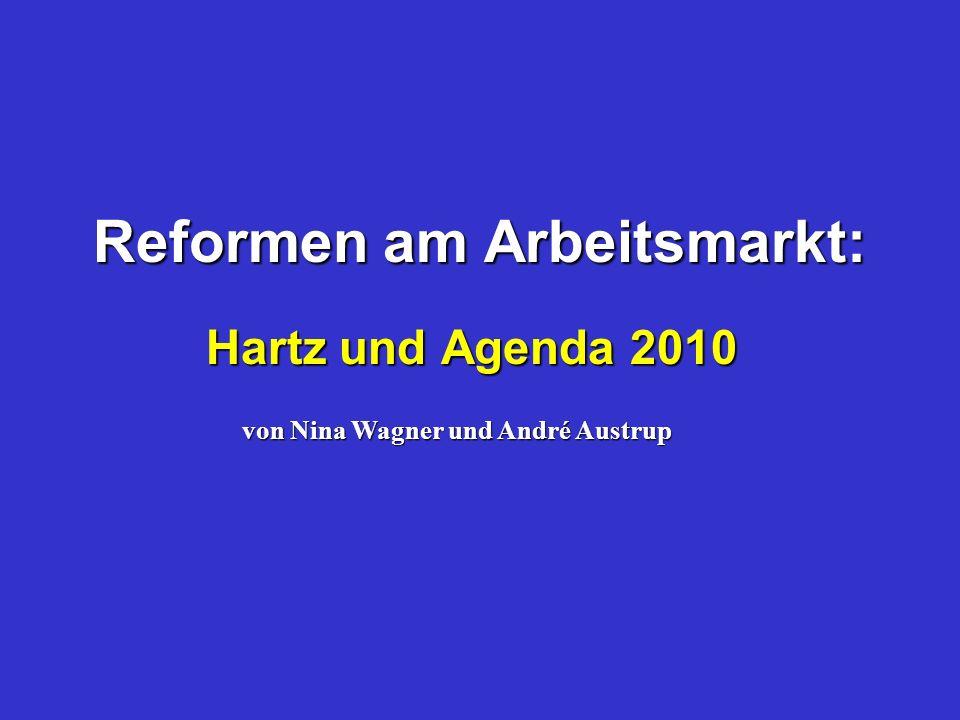 Reformen am Arbeitsmarkt: Hartz und Agenda 2010 von Nina Wagner und André Austrup
