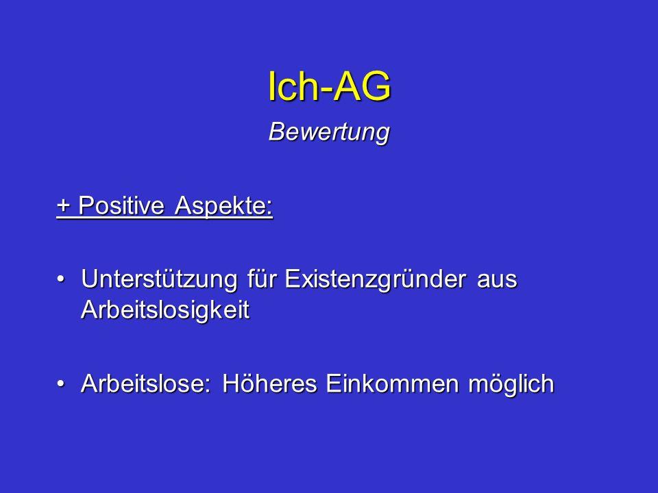 Ich-AG Bewertung + Positive Aspekte: Unterstützung für Existenzgründer aus ArbeitslosigkeitUnterstützung für Existenzgründer aus Arbeitslosigkeit Arbe