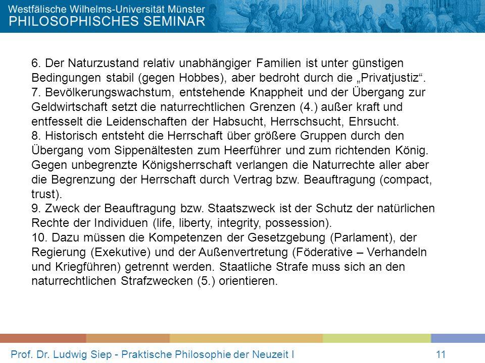 Prof. Dr. Ludwig Siep - Praktische Philosophie der Neuzeit I11 6. Der Naturzustand relativ unabhängiger Familien ist unter günstigen Bedingungen stabi