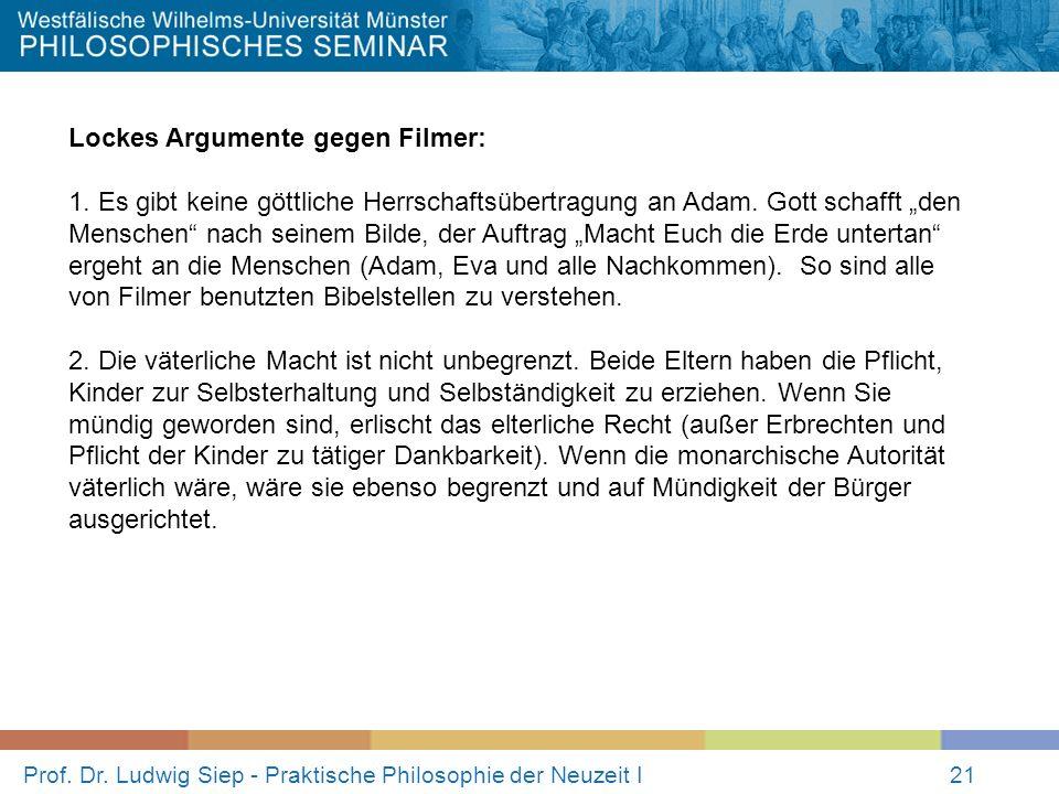 Prof. Dr. Ludwig Siep - Praktische Philosophie der Neuzeit I21 Lockes Argumente gegen Filmer: 1. Es gibt keine göttliche Herrschaftsübertragung an Ada
