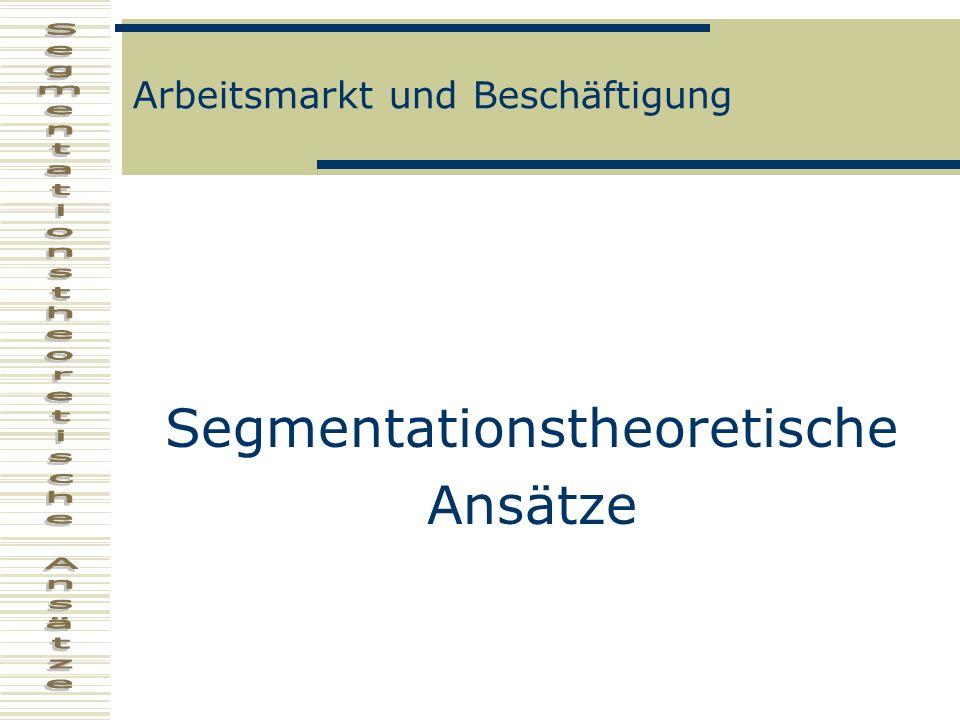 Arbeitsmarkt und Beschäftigung Segmentationstheoretische Ansätze