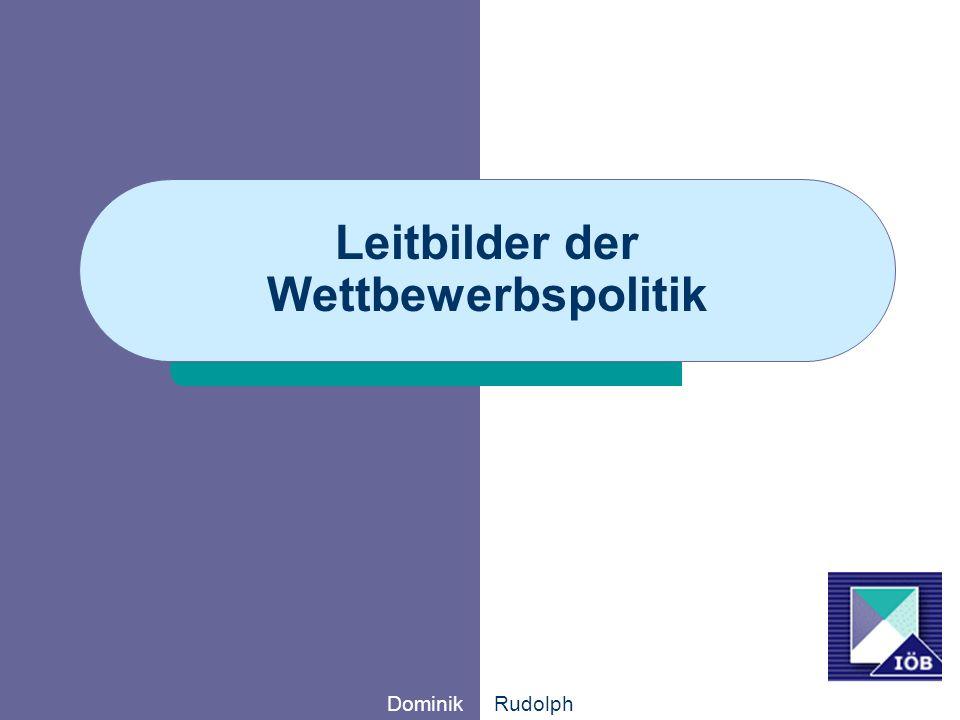 Dominik Rudolph Leitbilder der Wettbewerbspolitik