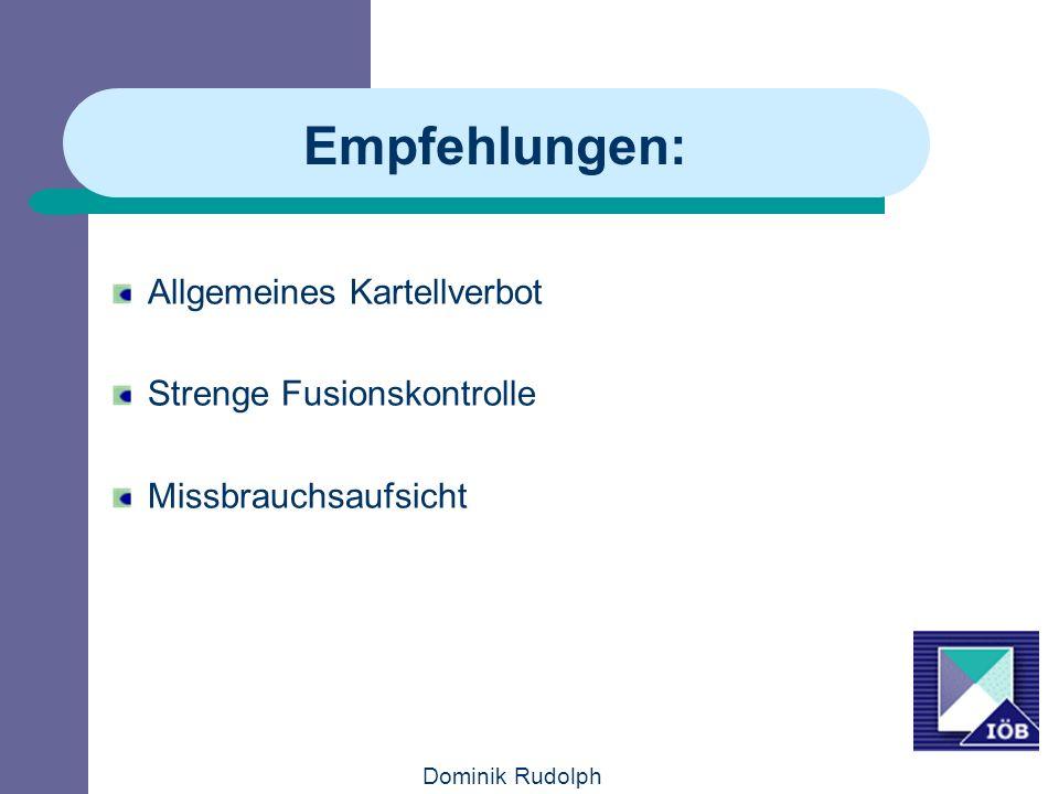 Dominik Rudolph Empfehlungen: Allgemeines Kartellverbot Strenge Fusionskontrolle Missbrauchsaufsicht