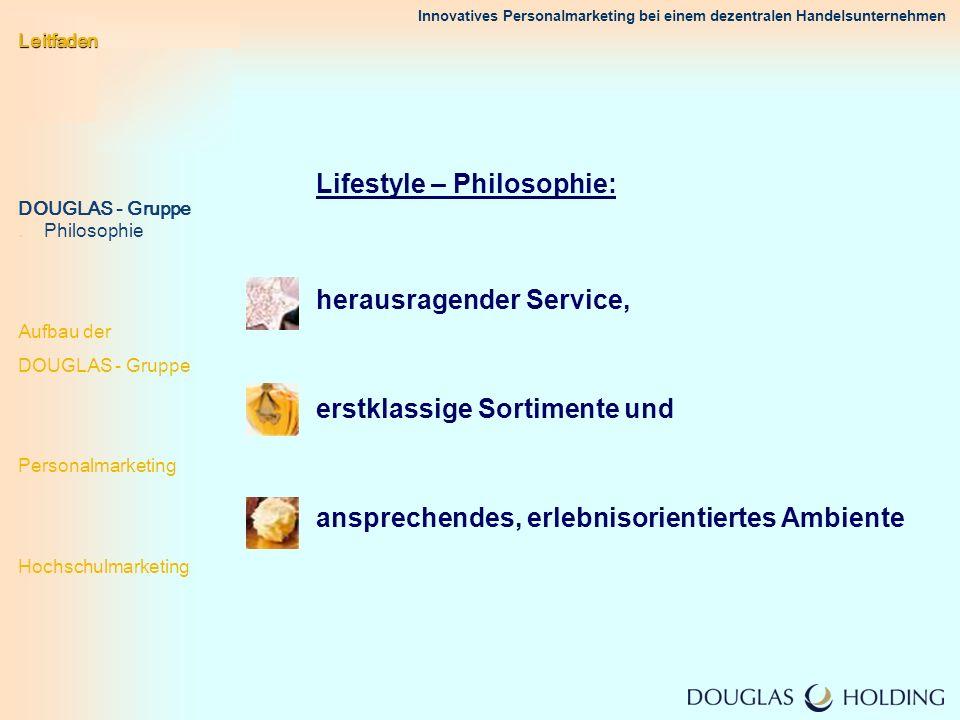 Innovatives Personalmarketing bei einem dezentralen Handelsunternehmen Lifestyle – Philosophie: herausragender Service, erstklassige Sortimente und an