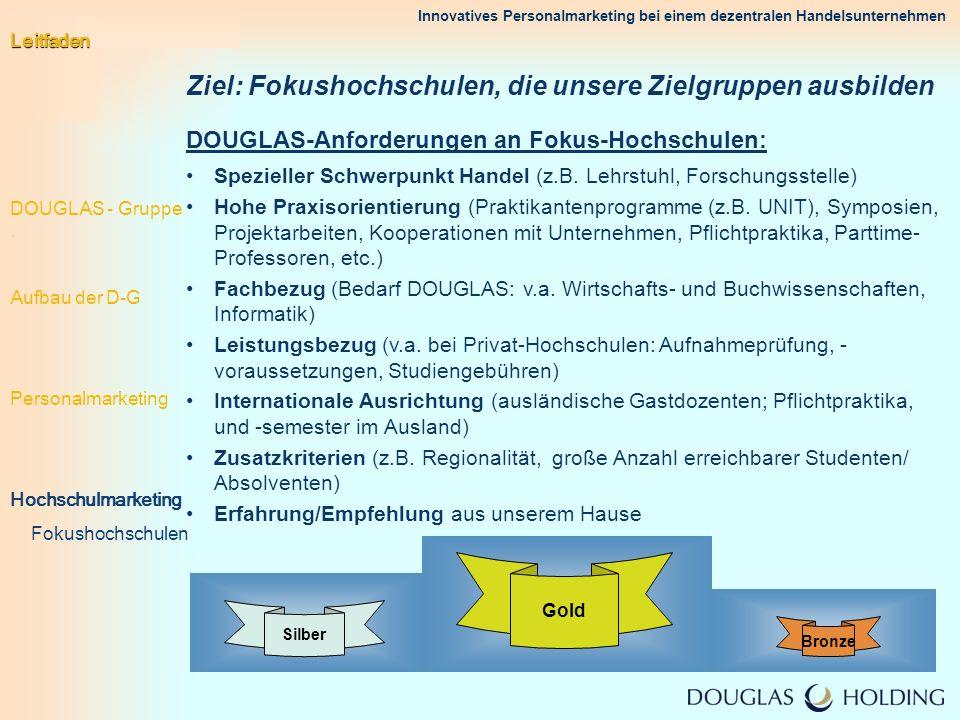 Innovatives Personalmarketing bei einem dezentralen Handelsunternehmen DOUGLAS-Anforderungen an Fokus-Hochschulen: Spezieller Schwerpunkt Handel (z.B.