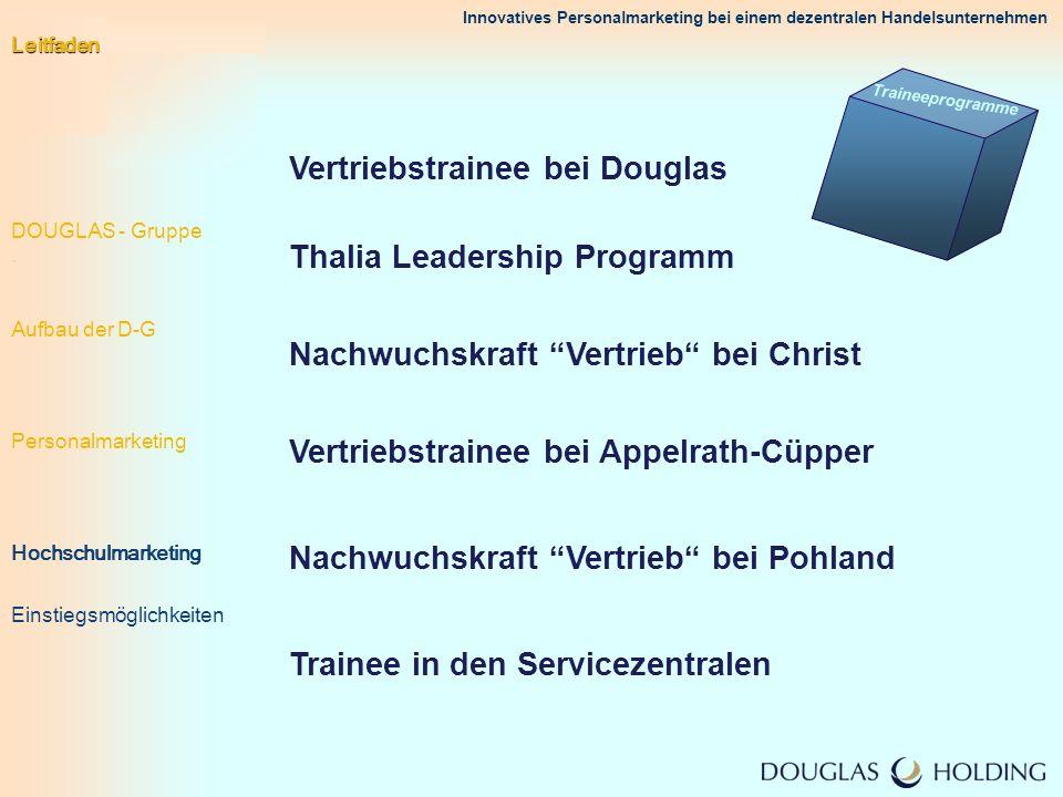 Innovatives Personalmarketing bei einem dezentralen Handelsunternehmen Vertriebstrainee bei Douglas Thalia Leadership Programm Nachwuchskraft Vertrieb