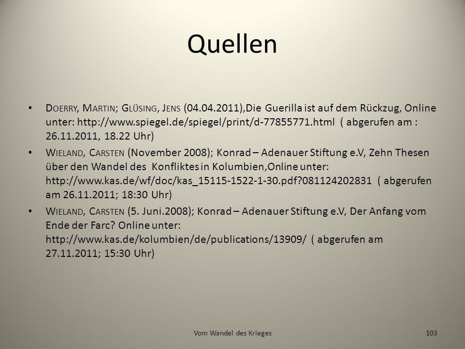 Quellen D OERRY, M ARTIN ; G LÜSING, J ENS (04.04.2011),Die Guerilla ist auf dem Rückzug, Online unter: http://www.spiegel.de/spiegel/print/d-77855771