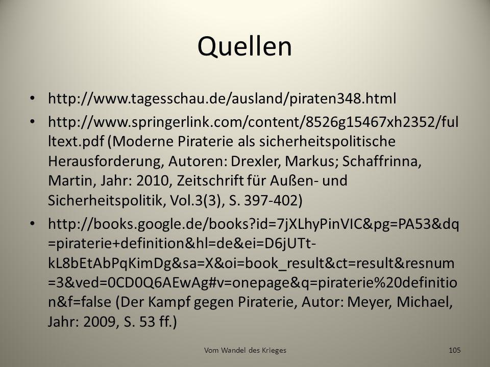 Quellen http://www.tagesschau.de/ausland/piraten348.html http://www.springerlink.com/content/8526g15467xh2352/ful ltext.pdf (Moderne Piraterie als sic