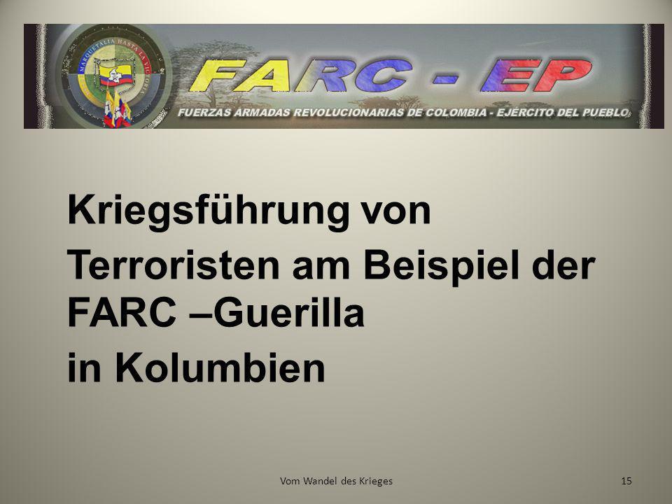 Kriegsführung von Terroristen am Beispiel der FARC –Guerilla in Kolumbien 15Vom Wandel des Krieges