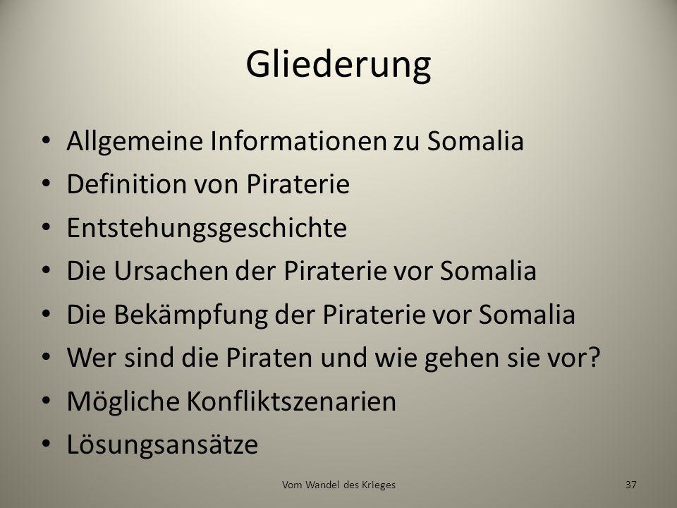 Gliederung Allgemeine Informationen zu Somalia Definition von Piraterie Entstehungsgeschichte Die Ursachen der Piraterie vor Somalia Die Bekämpfung de