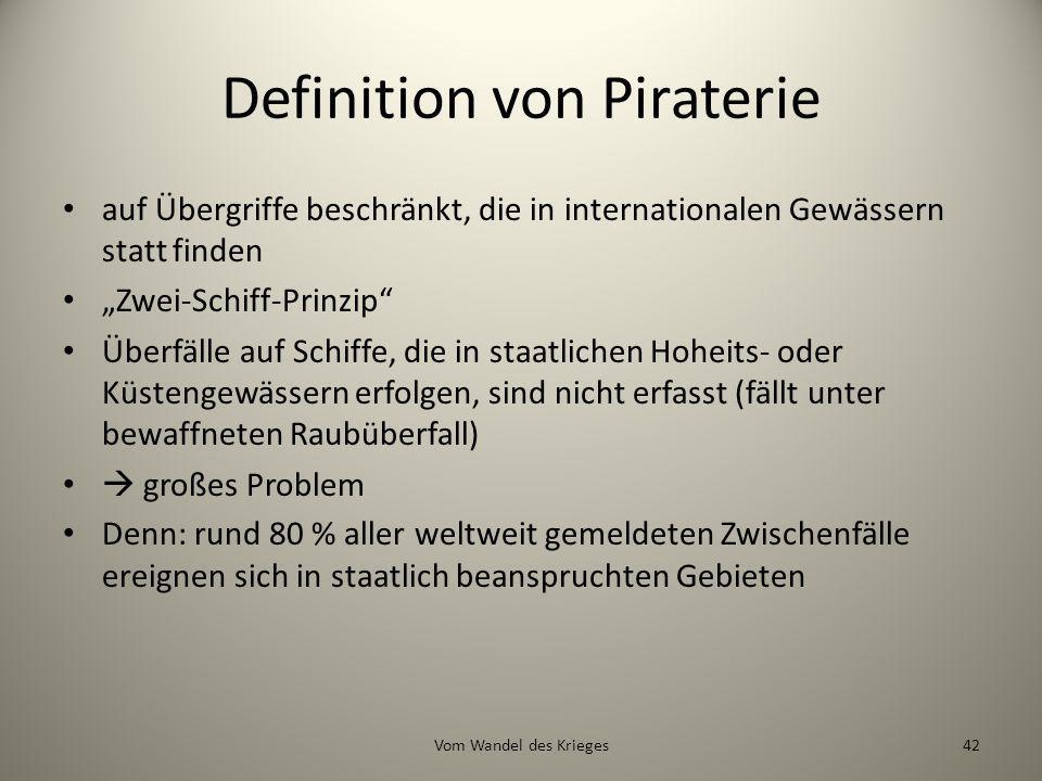Definition von Piraterie auf Übergriffe beschränkt, die in internationalen Gewässern statt finden Zwei-Schiff-Prinzip Überfälle auf Schiffe, die in st