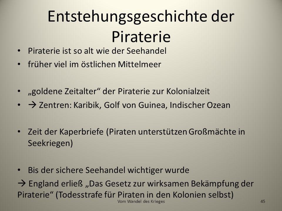 Entstehungsgeschichte der Piraterie Piraterie ist so alt wie der Seehandel früher viel im östlichen Mittelmeer goldene Zeitalter der Piraterie zur Kol