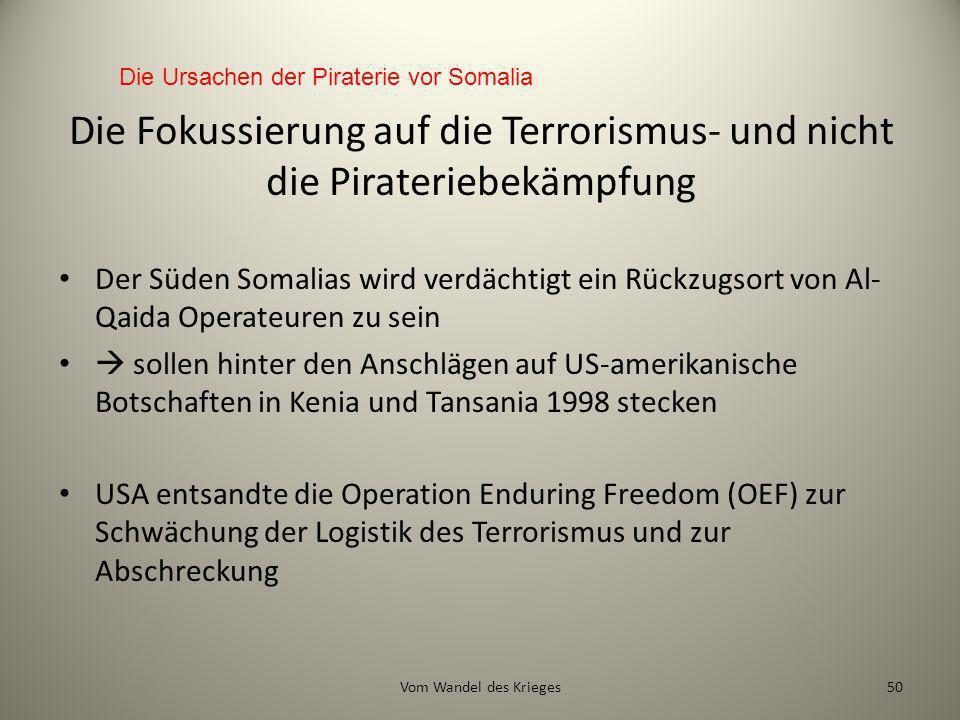 Die Fokussierung auf die Terrorismus- und nicht die Pirateriebekämpfung Der Süden Somalias wird verdächtigt ein Rückzugsort von Al- Qaida Operateuren