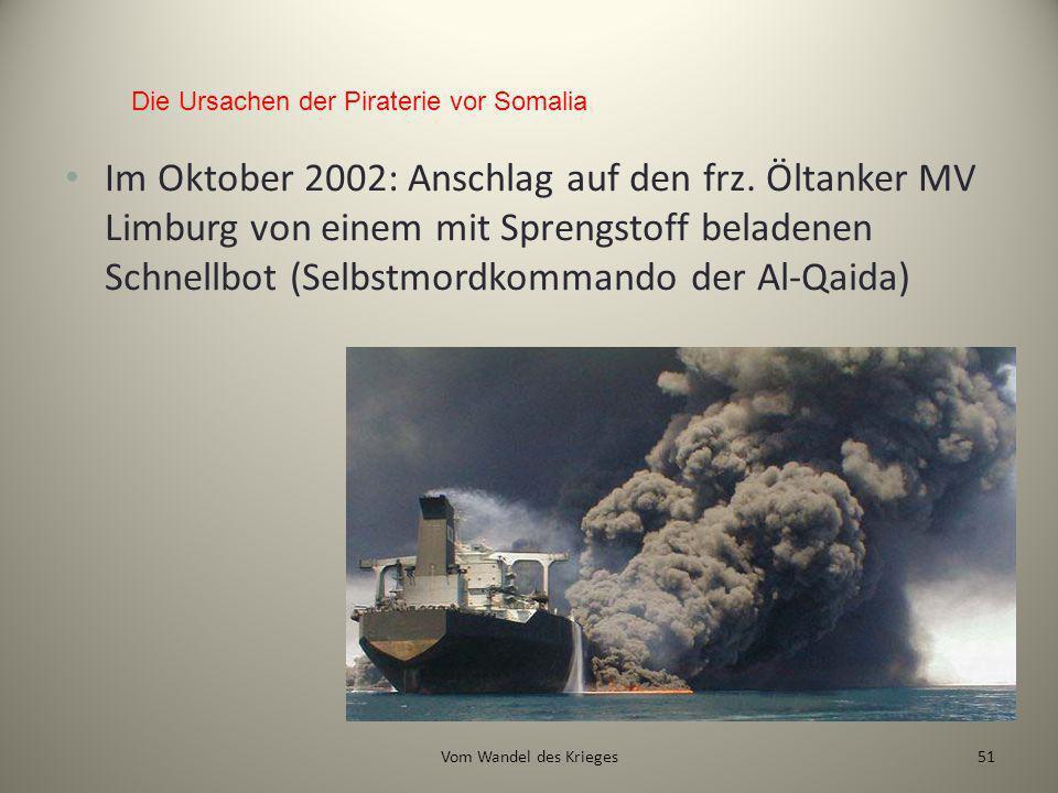 Im Oktober 2002: Anschlag auf den frz. Öltanker MV Limburg von einem mit Sprengstoff beladenen Schnellbot (Selbstmordkommando der Al-Qaida) Die Ursach