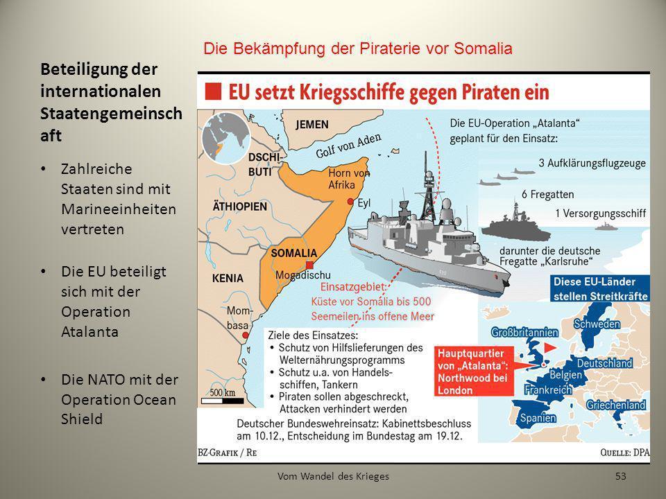 Beteiligung der internationalen Staatengemeinsch aft Zahlreiche Staaten sind mit Marineeinheiten vertreten Die EU beteiligt sich mit der Operation Ata