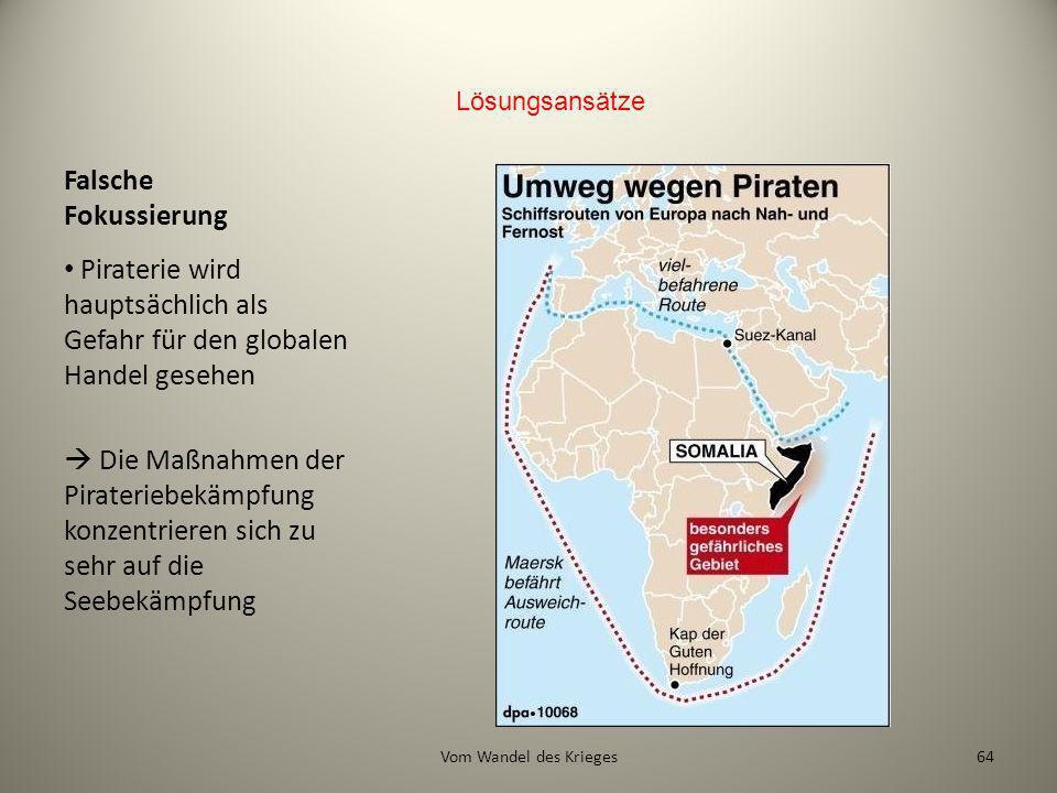 Falsche Fokussierung Piraterie wird hauptsächlich als Gefahr für den globalen Handel gesehen Die Maßnahmen der Pirateriebekämpfung konzentrieren sich