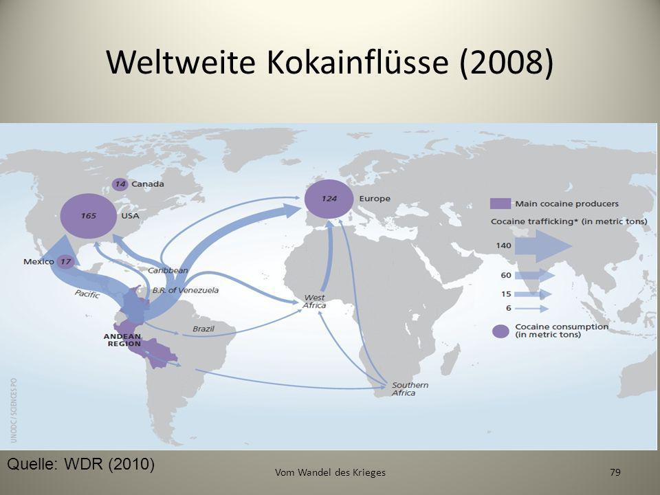 Weltweite Kokainflüsse (2008) Quelle: WDR (2010) 79Vom Wandel des Krieges